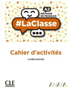 LACLASSE A2. CAHIER D'ACTIVITÉS. CLE´19