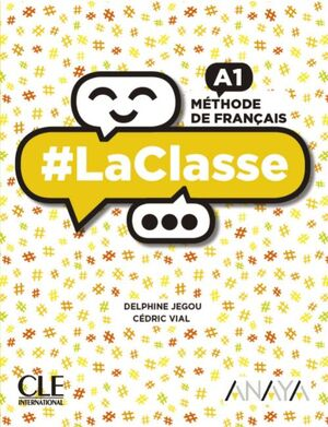 LA CLASSE A1. LIVRE DE L'ÉLÈVE. CLE ´19