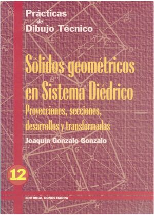 P.D.T. Nº 12: SÓLIDOS GEOMÉTRICOS EN SISTEMA DIÉDRICO.
