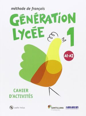 GÉNÉRATION LYCÉE 1º BACHILLERATO A1/A2. CAHIER DÁCTIVITÉS. SANTILLANA ´16