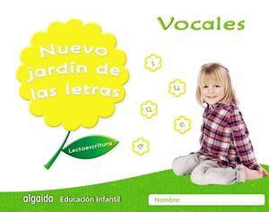 LECTOESCRITURA. VOCALES. NUEVO JARDÍN DE LAS LETRAS ´17