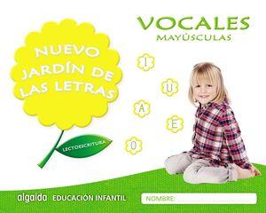 LECTOESCRITURA. VOCALES - MAYÚSCULAS. NUEVO JARDÍN DE LAS LETRAS ´17