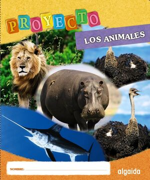 LOS ANIMALES. PROYECTO. ALGAIDA ´12
