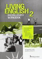 LIVING ENGLISH 2º BACHILLERATO. WORKBOOK. BURLINGTON ´15