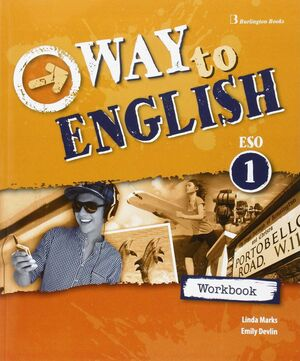 WAY TO ENGLISH 1º ESO. WORKBOOK. BURLINGTON ´16