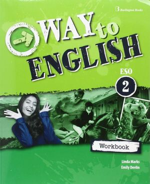 WAY TO ENGLISH 2º ESO. WORKBOOK. BURLINGTON ´16
