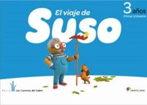 EL VIAJE DE SUSO 3 AÑOS. TRIMESTRE 1. SANTILLANA ´12